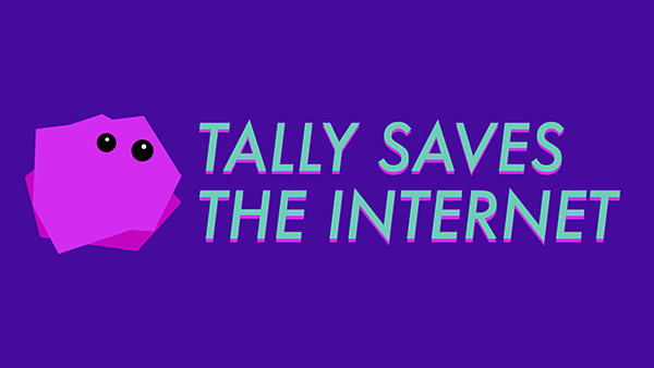 Tally Saves the Internet by Joelle Dietrick and Owen Mundy